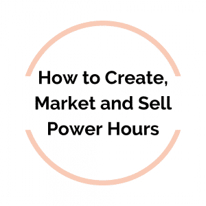 How to Create, Market and Sell Power Hours